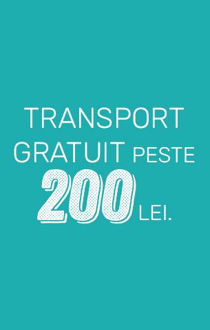 Transport Gratuit peste 200 lei